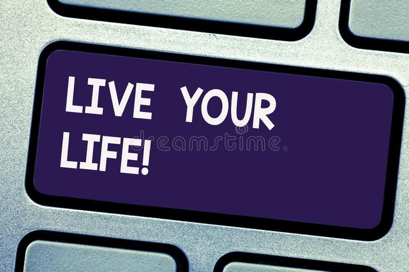Writing note showing Live Your Life. Business photo showcasing Motivation inspiration to follow your dreams accomplish goals. Keyboard key Intention to create stock image
