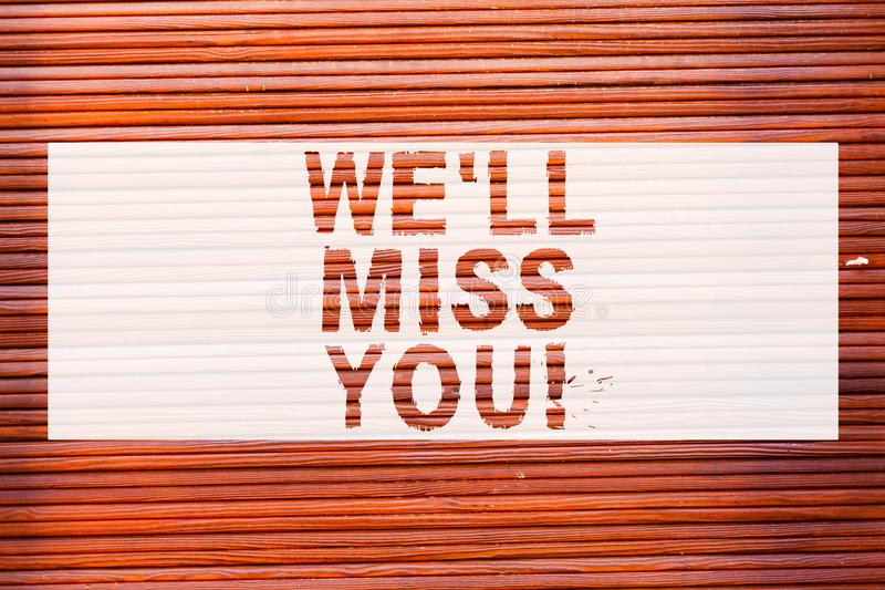 Writing note showing We Ll Miss You. Business photo showcasing Going to feel sad because you are leaving loving message Brick Wall. Art like Graffiti stock photography