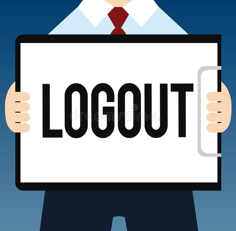 Writing note showing Logout. Business photo showcasing go through procedures to conclude use of computer database or. System vector illustration