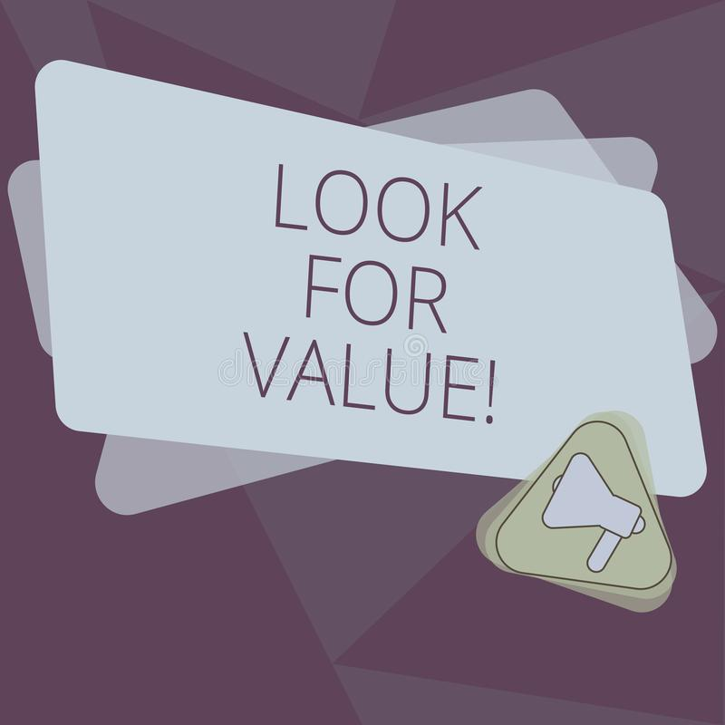 Writing note showing Look For Value. Business photo showcasing Seeking valuable business worthy investments revenues. Megaphone Inside Triangle and Blank Color vector illustration