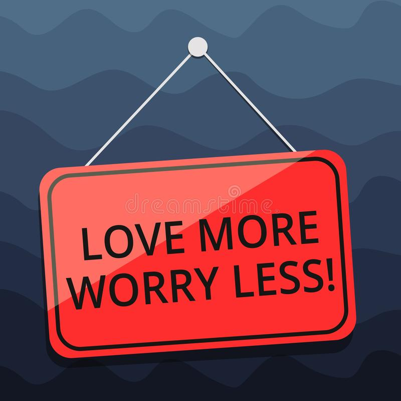 Writing note showing Love More Worry Less. Business photo showcasing Have a good attitude motivation be lovable enjoy. Life Blank Hanging Color Door Window vector illustration