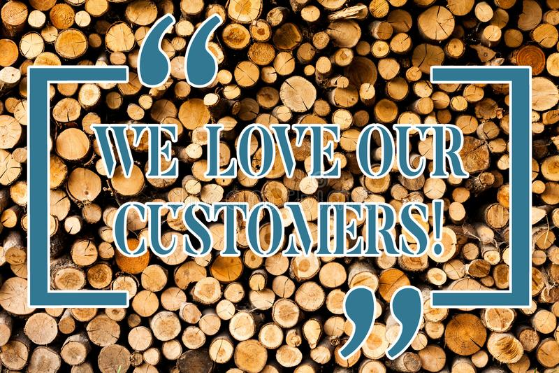 Writing note showing We Love Our Customers. Business photo showcasing Client deserves good service satisfaction respect. Writing note showing We Love Our royalty free stock images