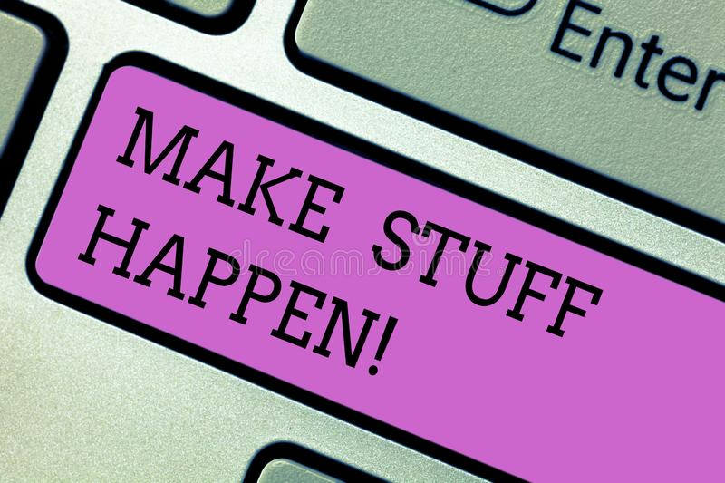 Writing note showing Make Stuff Happen. Business photo showcasing if you want something have to make efforts and achieve. It Keyboard key Intention to create royalty free stock photos