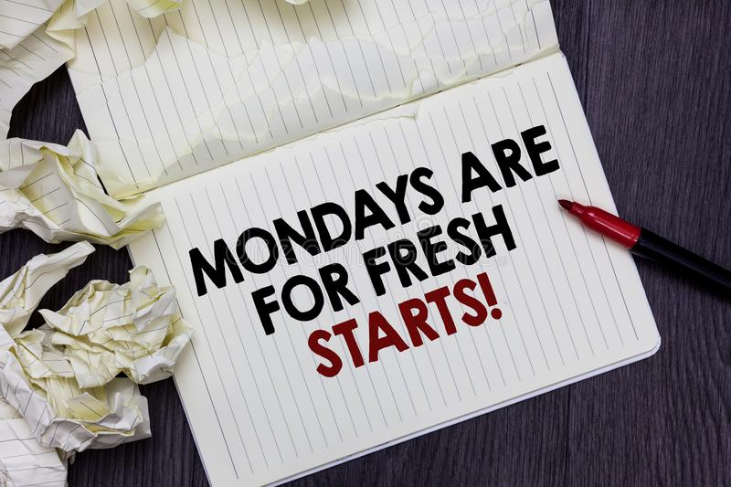 Writing note showing Mondays Are For Fresh Starts. Business photo showcasing Begin again every week have a good morning Marker ove. R notebook crumpled papers royalty free stock images