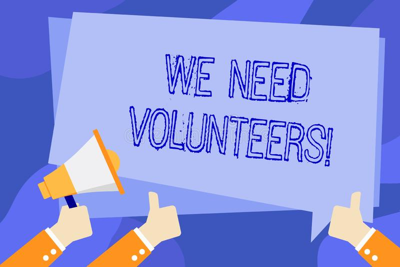 Writing note showing We Need Volunteers. Business photo showcasing someone who does work without being paid for it Hand. Writing note showing We Need Volunteers vector illustration
