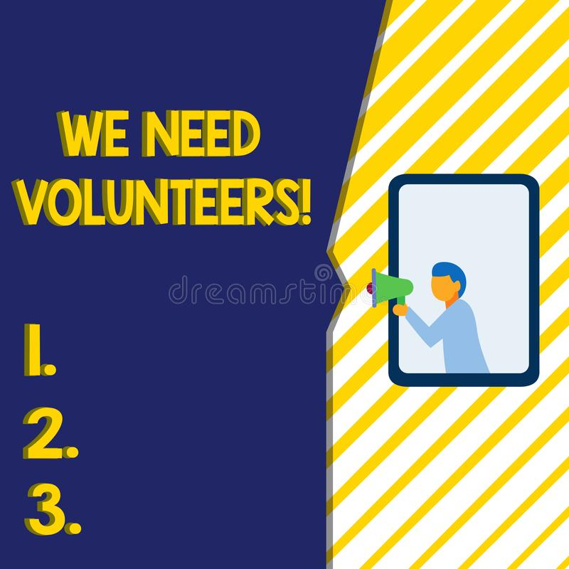 Writing note showing We Need Volunteers. Business photo showcasing someone who does work without being paid for it Man. Writing note showing We Need Volunteers stock illustration
