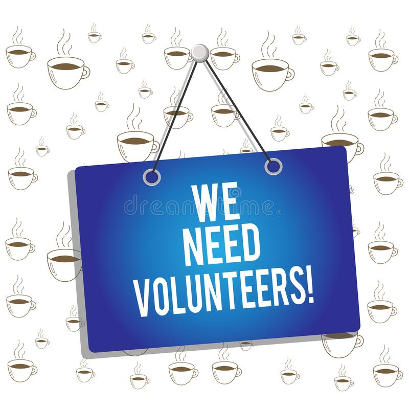Writing note showing We Need Volunteers. Business photo showcasing someone who does work without being paid for it Memo. Writing note showing We Need Volunteers stock illustration