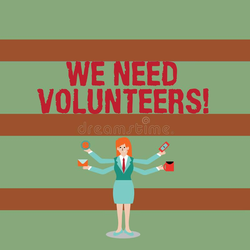Writing note showing We Need Volunteers. Business photo showcasing someone who does work without being paid for it Woman. Writing note showing We Need Volunteers stock illustration