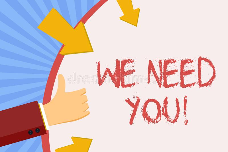 Writing note showing We Need You. Business photo showcasing asking someone to work together for certain job or target. Writing note showing We Need You. Business royalty free illustration