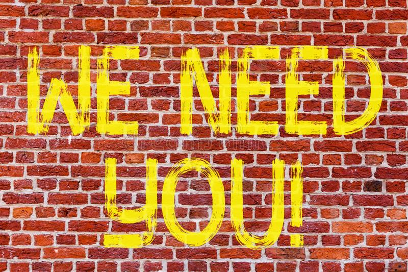 Writing note showing We Need You. Business photo showcasing Company wants to recruit Employees required recruitation Brick Wall. Art like Graffiti motivational stock image