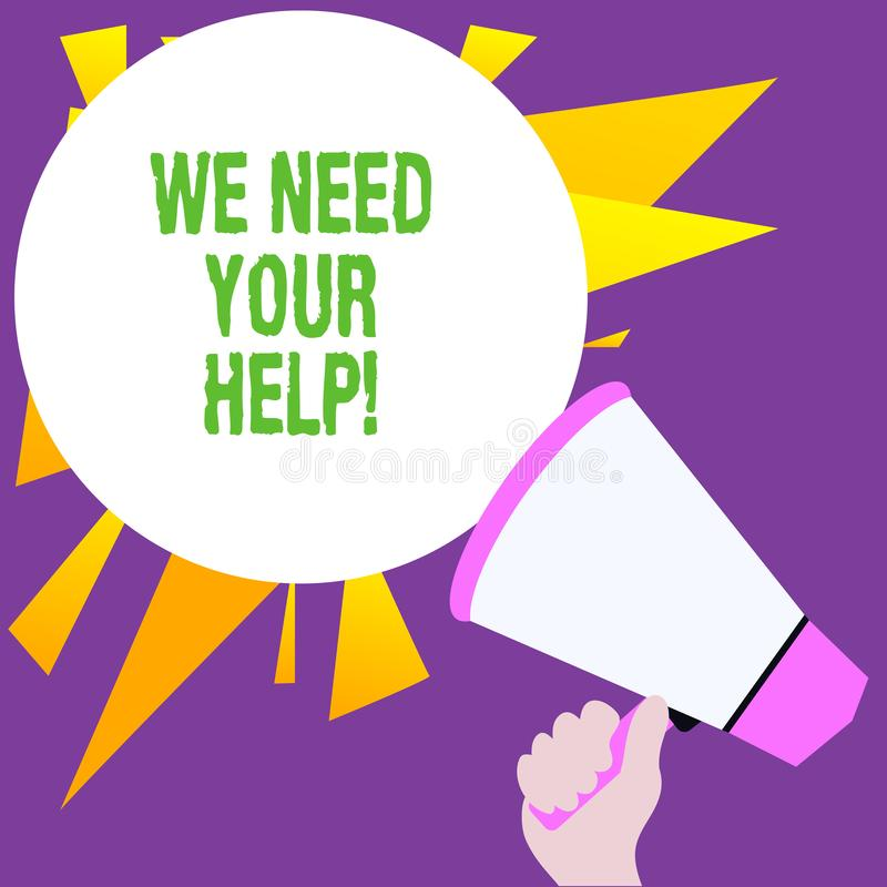 Writing note showing We Need Your Help. Business photo showcasing asking someone to stand with you against difficulty. Writing note showing We Need Your Help vector illustration