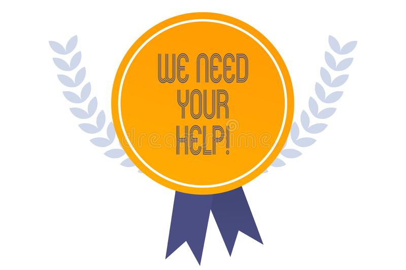 Writing note showing We Need Your Help. Business photo showcasing asking someone to stand with you against difficulty. Writing note showing We Need Your Help royalty free illustration