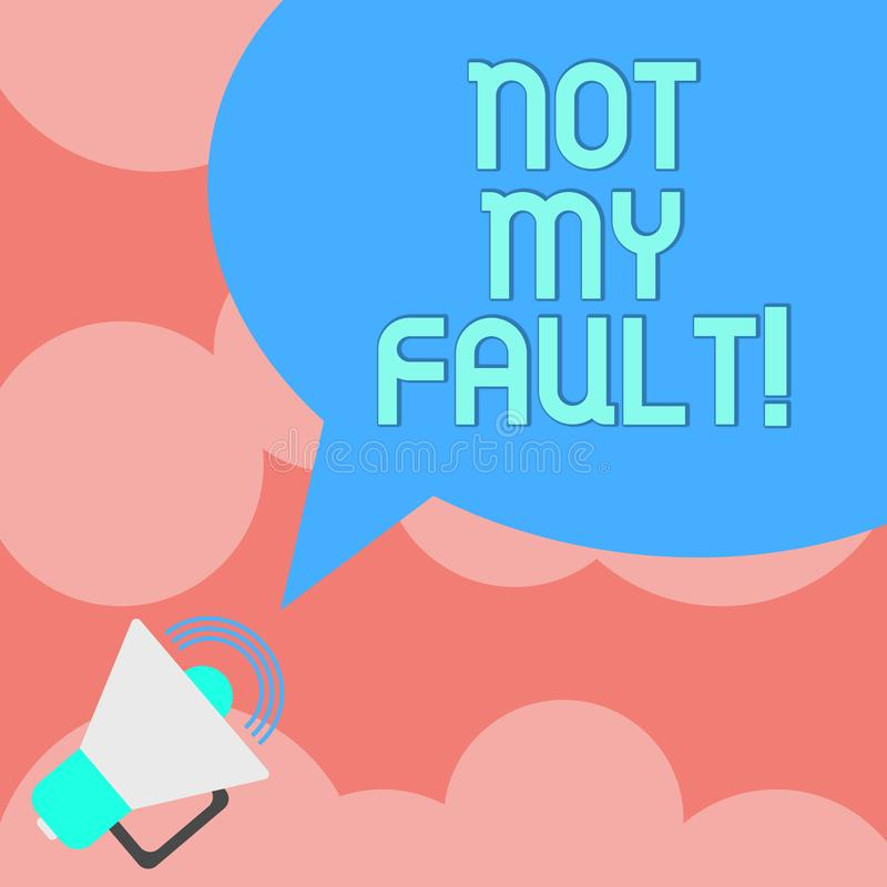 Writing note showing Not My Fault. Business photo showcasing To make excuses to avoid being accused for a mistake error Megaphone. With Sound Volume Icon and vector illustration