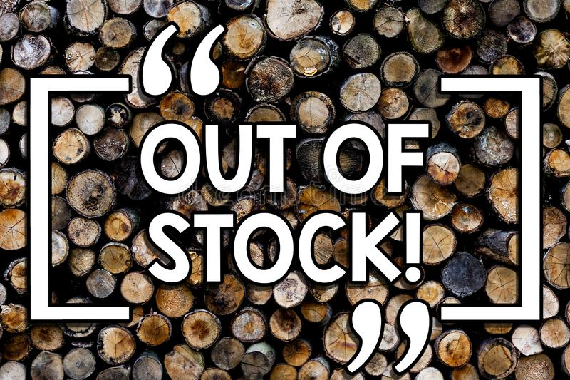 Writing note showing Out Of Stock. Business photo showcasing Not available anymore outside the standard rate of market. Wooden background vintage wood wild stock photos