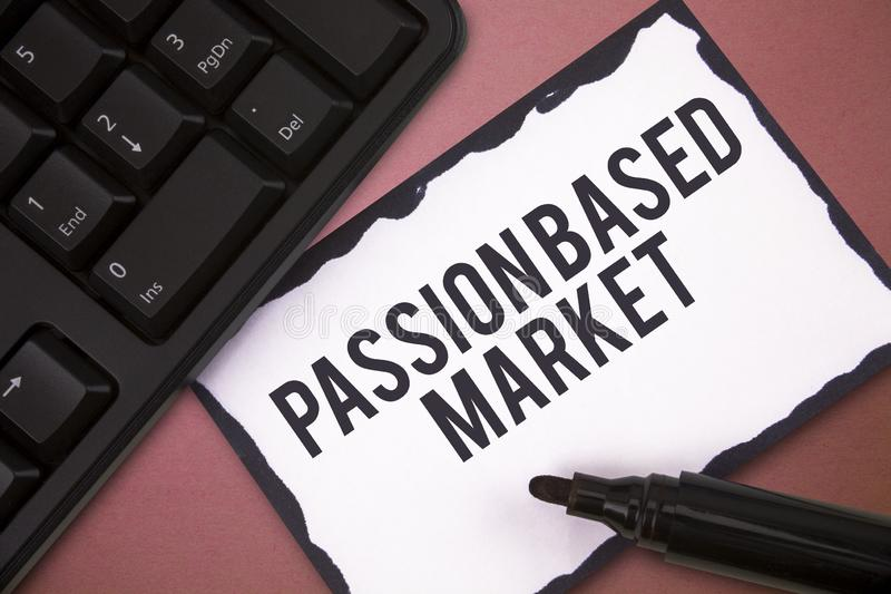 Writing note showing Passion Based Market. Business photo showcasing Emotional Sales Channel a Personalize centric. Strategy stock photo