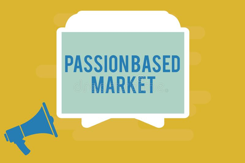Writing note showing Passion Based Market. Business photo showcasing Emotional Sales Channel a Personalize centric. Strategy vector illustration