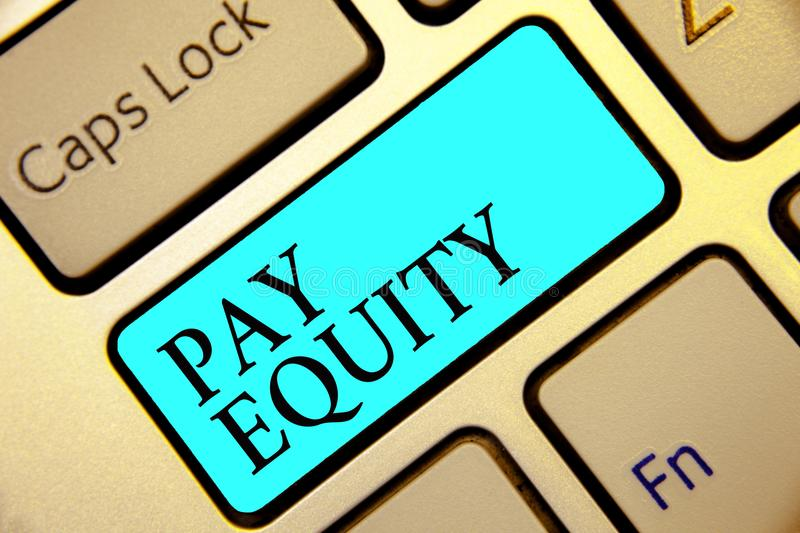 Writing note showing Pay Equity. Business photo showcasing eliminating sex and race discrimination in wage systems Keyboard blue k. Ey Intention computer stock photography