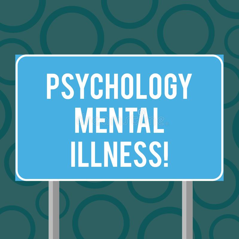 Writing note showing Psychology Mental Illness. Business photo showcasing Psychiatric disorder Mental health condition Blank. Outdoor Color Signpost photo with stock illustration