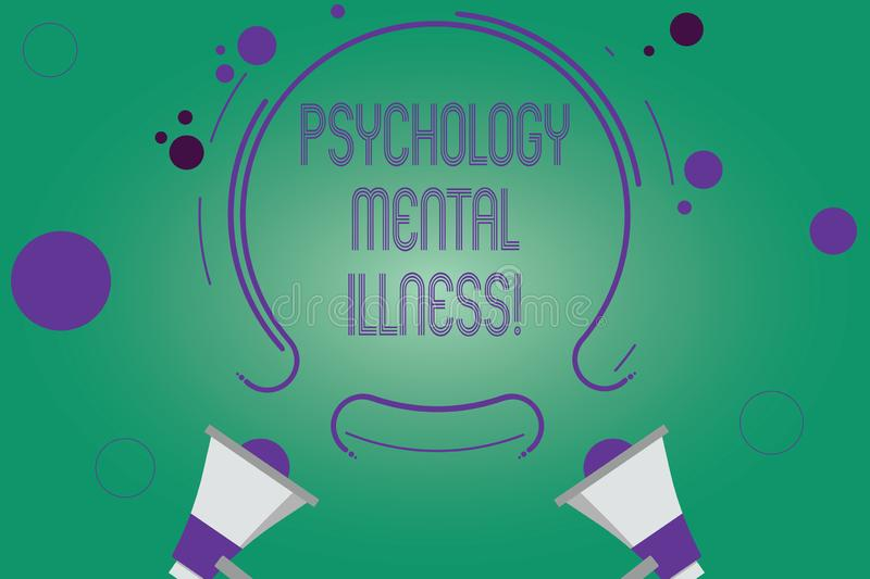Writing note showing Psychology Mental Illness. Business photo showcasing Psychiatric disorder Mental health condition Two. Megaphone and Circular Outline with vector illustration