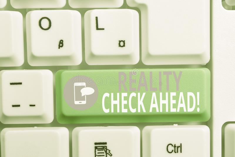 Writing note showing Reality Check Ahead. Business photo showcasing makes them recognize truth about situations or. Writing note showing Reality Check Ahead royalty free stock images