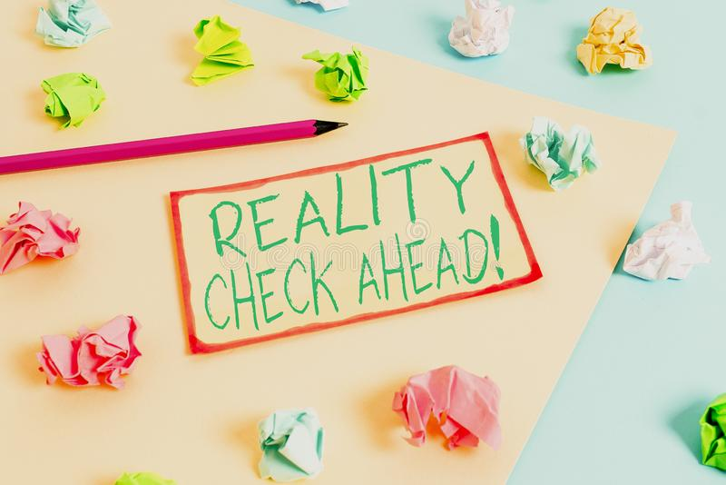 Writing note showing Reality Check Ahead. Business photo showcasing makes them recognize truth about situations or. Writing note showing Reality Check Ahead stock photography