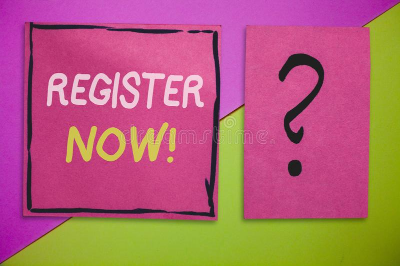 Writing note showing Register Now. Business photo showcasing Name in an Official List Enlist to be a Member Sign up.  stock photos