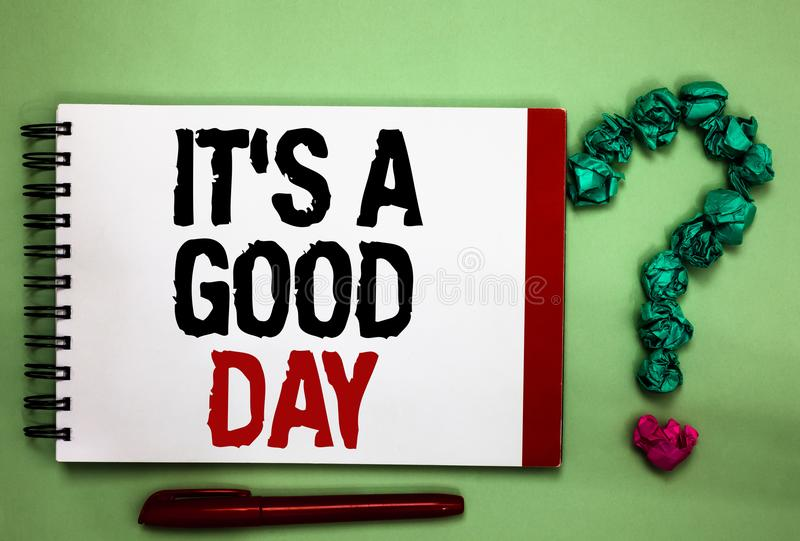 Writing note showing It s is A Good Day. Business photo showcasing Happy time great vibes perfect to enjoy life beautiful Celadon. Color background red sided royalty free stock images