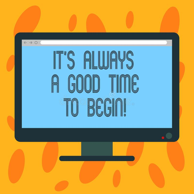 Writing note showing It S Is Always A Good Time To Begin. Business photo showcasing Start again right now Positive. Attitude Blank Computer Desktop Monitor royalty free illustration