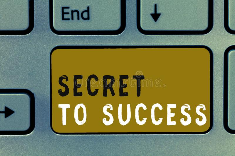 Writing note showing Secret To Success. Business photo showcasing Unexplained attainment of fame wealth or social status.  stock photos