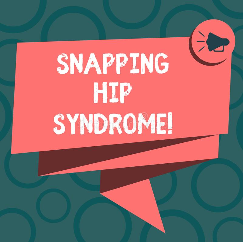 Writing note showing Snapping Hip Syndrome. Business photo showcasing audible snap or click that occurs in or around the. Hip Folded 3D Ribbon Sash Megaphone stock illustration
