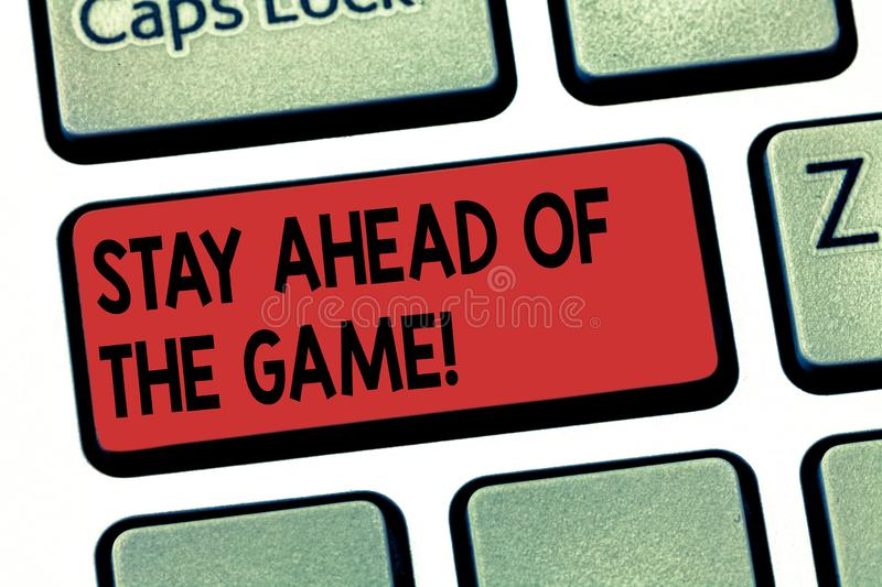 Writing note showing Stay Ahead Of The Game. Business photo showcasing Gaining or maintaining advantage in a situation. Keyboard key Intention to create stock photography