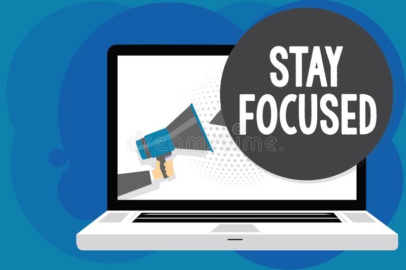 Writing note showing Stay Focused. Business photo showcasing Be attentive Concentrate Prioritize the task Avoid distractions Man h. Old Megaphone loudspeaker royalty free illustration