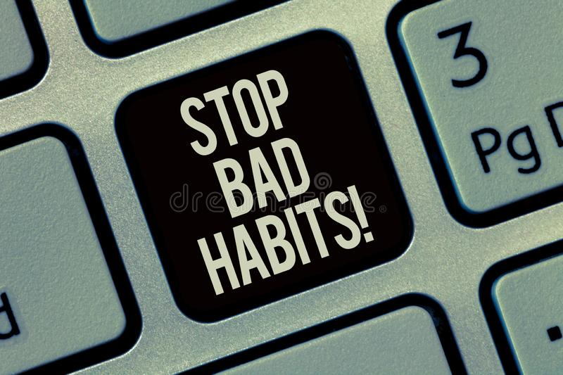 Writing note showing Stop Bad Habits. Business photo showcasing asking someone to quit doing non good actions and altitude.  royalty free stock photography