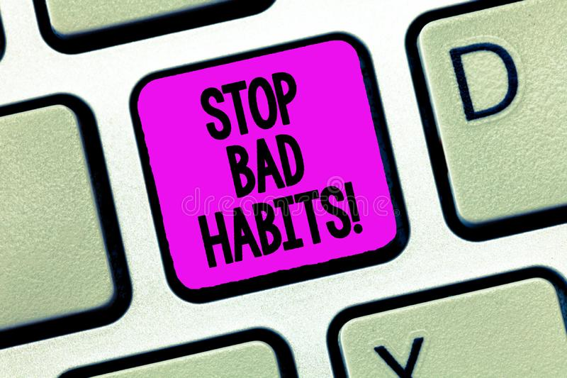 Writing note showing Stop Bad Habits. Business photo showcasing asking someone to quit doing non good actions and altitude.  stock images