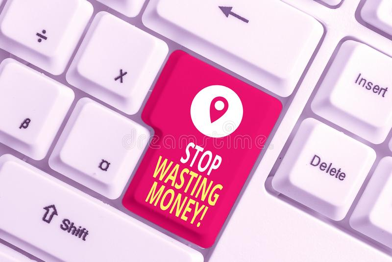 Writing note showing Stop Wasting Money. Business photo showcasing advicing demonstrating or group to start saving and. Writing note showing Stop Wasting Money stock photo
