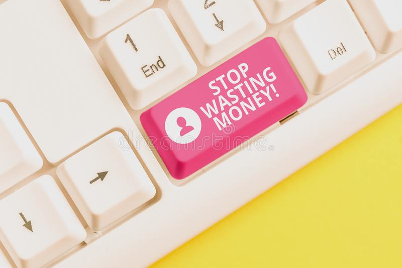 Writing note showing Stop Wasting Money. Business photo showcasing advicing demonstrating or group to start saving and. Writing note showing Stop Wasting Money stock images