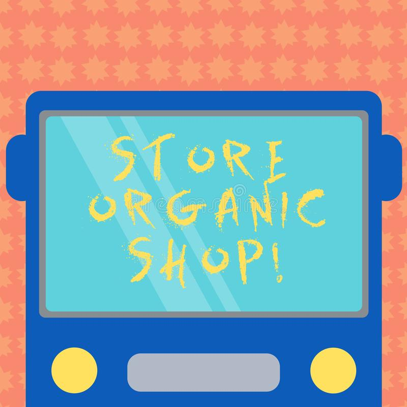 Writing note showing Store Organic Shop. Business photo showcasing type of grocery store that primarily sells health foods Drawn. Flat Front View of Bus with vector illustration