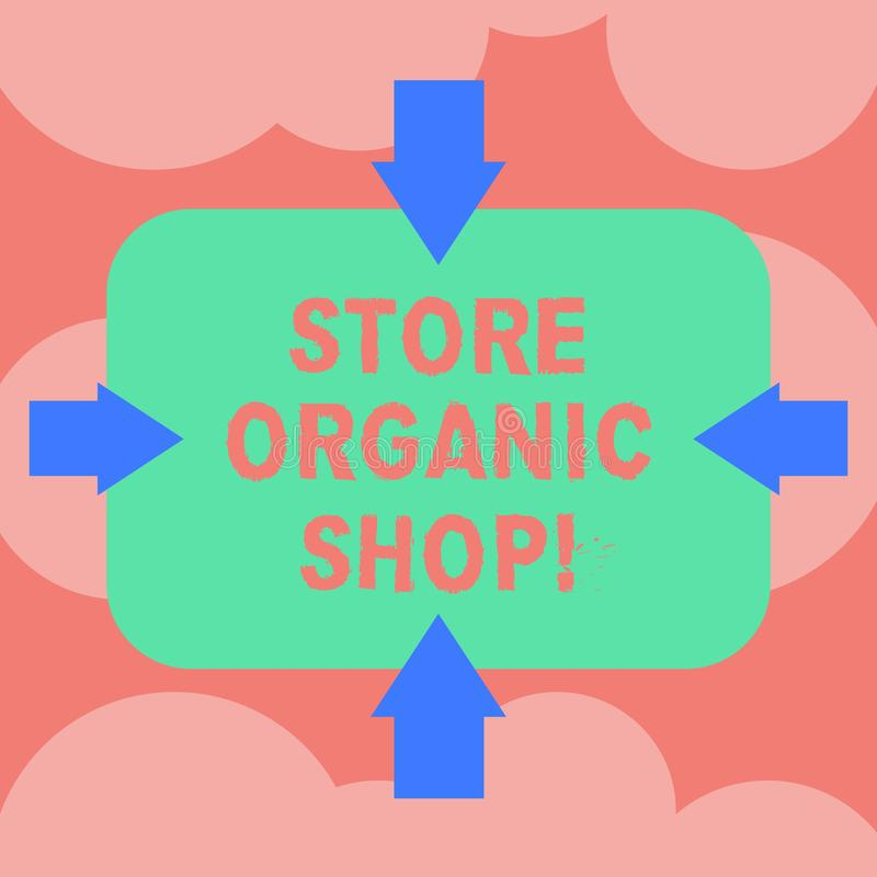 Writing note showing Store Organic Shop. Business photo showcasing type of grocery store that primarily sells health foods Arrows. On Four Sides of Blank vector illustration