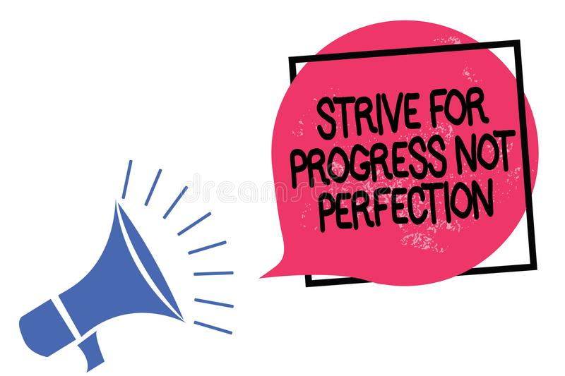 Writing note showing Strive For Progress Not Perfection. Business photo showcasing Improve with flexibility Advance Grow Megaphone royalty free illustration