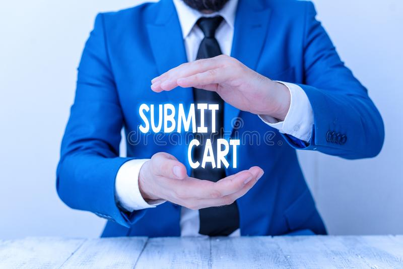Writing note showing Submit Cart. Business photo showcasing Sending shopping list of online items Proceed checkout Man. Writing note showing Submit Cart royalty free stock image