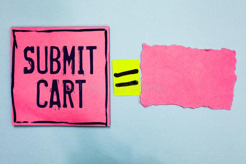 Writing note showing Submit Cart. Business photo showcasing Sending shopping list of online items Proceed checkout Pink paper note. S reminders equal sign stock image