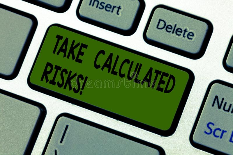 Writing note showing Take Calculated Risks. Business photo showcasing chance taken after careful valuation of the royalty free stock photos
