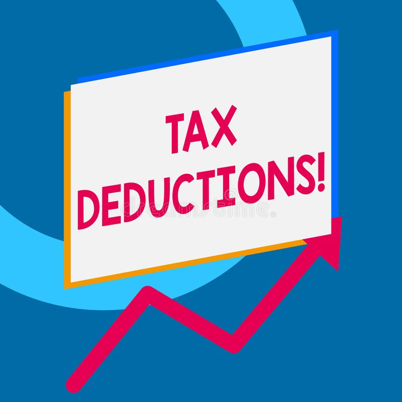 Writing Note Showing Tax Deductions. Business Photo Showcasing Reduction Income That