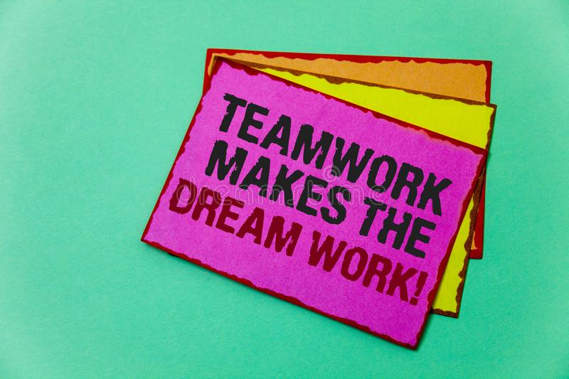 Writing note showing Teamwork Makes The Dream Work Call. Business photo showcasing Camaraderie helps achieve success Ideas messag. E communicate feelings thought royalty free stock photography
