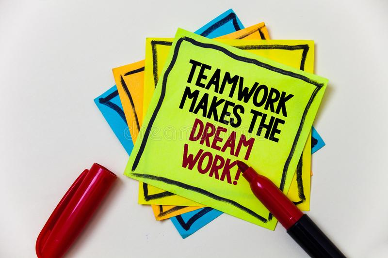 Writing note showing Teamwork Makes The Dream Work Call. Business photo showcasing Camaraderie helps achieve success Pen marker i. Deas markers message royalty free stock image
