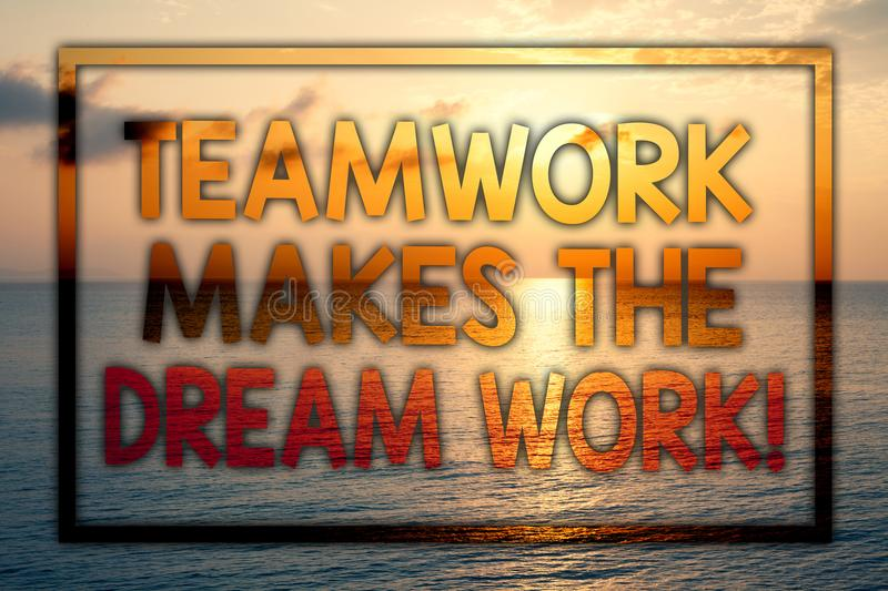 Writing note showing Teamwork Makes The Dream Work Call. Business photo showcasing Camaraderie helps achieve success Sunset blue. Beach cloudy sky ideas message royalty free stock photo