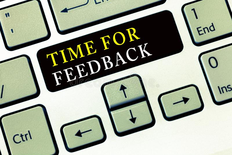Writing note showing Time For Feedback. Business photo showcasing Need to response or give critic on something Evaluation.  stock photography