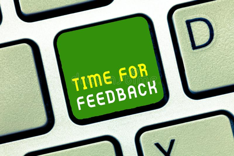 Writing note showing Time For Feedback. Business photo showcasing Need to response or give critic on something Evaluation.  stock photo