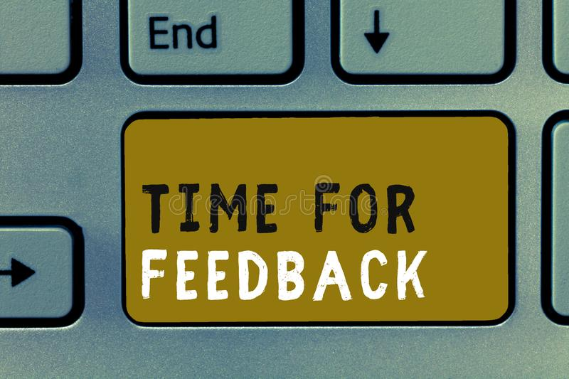 Writing note showing Time For Feedback. Business photo showcasing Need to response or give critic on something Evaluation.  stock photos