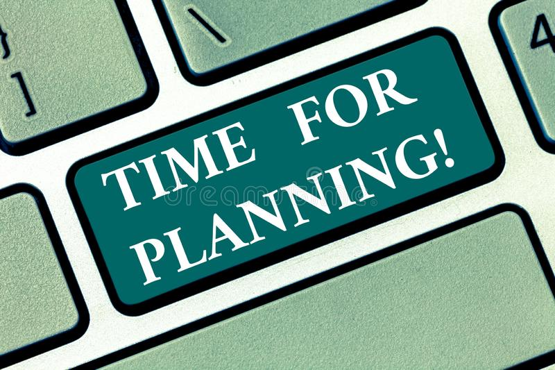 Writing note showing Time For Planning. Business photo showcasing right moment to process of making plans for something. Keyboard key Intention to create stock image